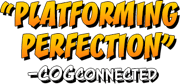 """Platforming Perfection"" -COGCONNECTED"